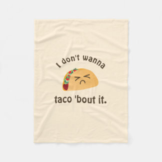 Taco 'Bout It Funny Word Play Cute Food Pun Humor Fleece Blanket