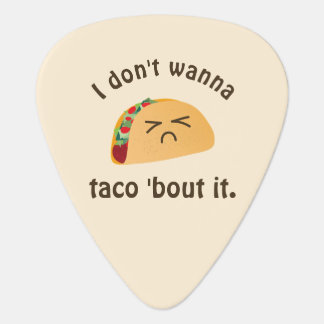 Taco 'Bout It Funny Word Play Cute Food Pun Humor Plectrum