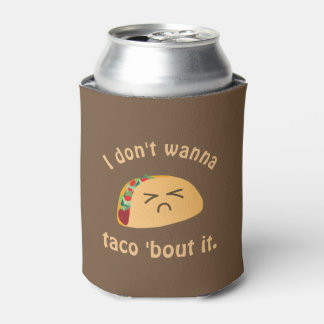 Taco 'Bout It Funny Word Play Food Pun Humor Can Cooler