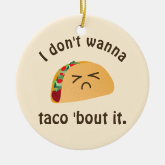 Taco 'Bout It Funny Word Play Food Pun Humor Christmas Ornament