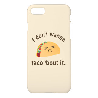 Taco 'Bout It Funny Word Play Food Pun Humor iPhone 7 Case