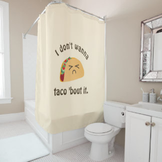 Taco 'Bout It Funny Word Play Food Pun Humor Shower Curtain