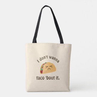 Taco 'Bout It Funny Word Play Food Pun Humor Tote Bag