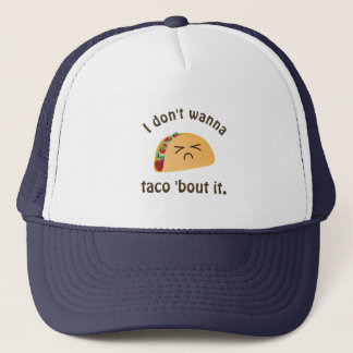 Taco 'Bout It Funny Word Play Food Pun Humor Trucker Hat