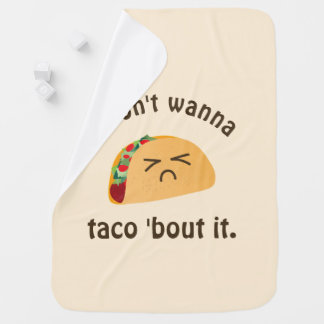 Taco 'Bout It Funny Word Play Food Pun Unisex Baby Baby Blanket