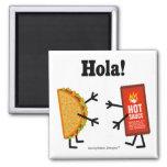 Taco & Hot Sauce - Hola! Magnet