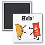 Taco & Hot Sauce - Hola! Square Magnet