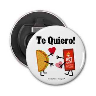 Taco & Hot Sauce - Te Quiero! (I Love You!) Bottle Opener