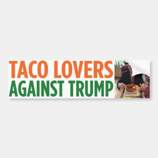 Taco Lovers Against Trump Bumper Sticker