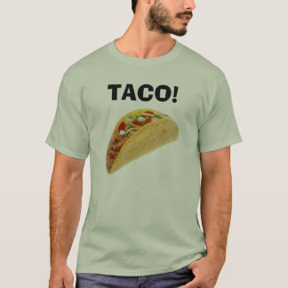 TACO! T-Shirt