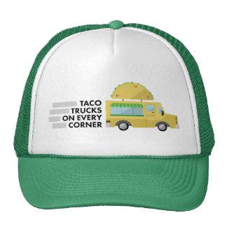 Taco trucks on every corner trucker hat