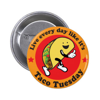 Taco Tuesday Every Day 6 Cm Round Badge