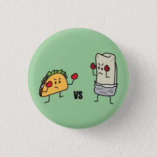 Taco vs burrito 3 cm round badge