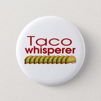 Taco Whisperer 6 Cm Round Badge