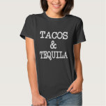 Tacos and Tequila funny Tshirts