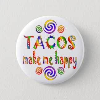 Tacos Make Me Happy 6 Cm Round Badge