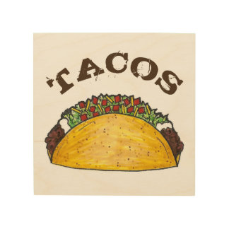 TACOS Mexican Tex Mex Food Kitchen Cooking Foodie Wood Print