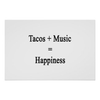 Tacos Plus Music Equals Happiness Poster