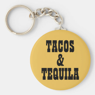 Tacos & Tequila Key Ring