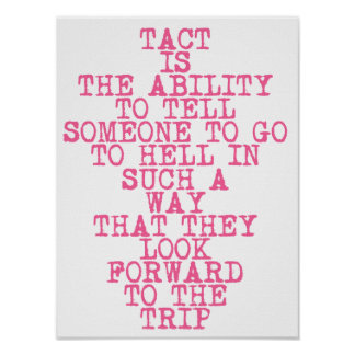 TACT - Poster with fun, sarcastic quote