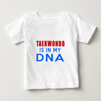 TAEKWONDO IS IN MY DNA BABY T-Shirt