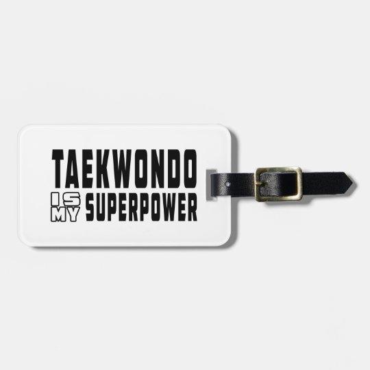 Taekwondo is my superpower luggage tag