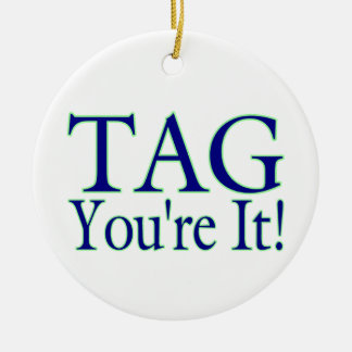 Tag You're It Round Ceramic Decoration