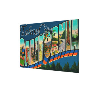 Tahoe City, California - Large Letter Scenes Stretched Canvas Print