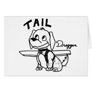 Tail Dragger Greeting Card