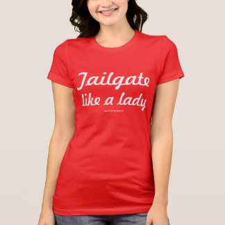 Tailgate Like A Lady ll T-Shirt