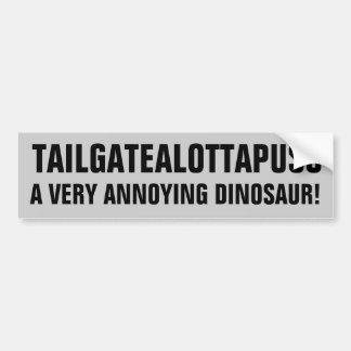 Tailgatealottapuss Very Annoying Dinosaur Bumper Sticker