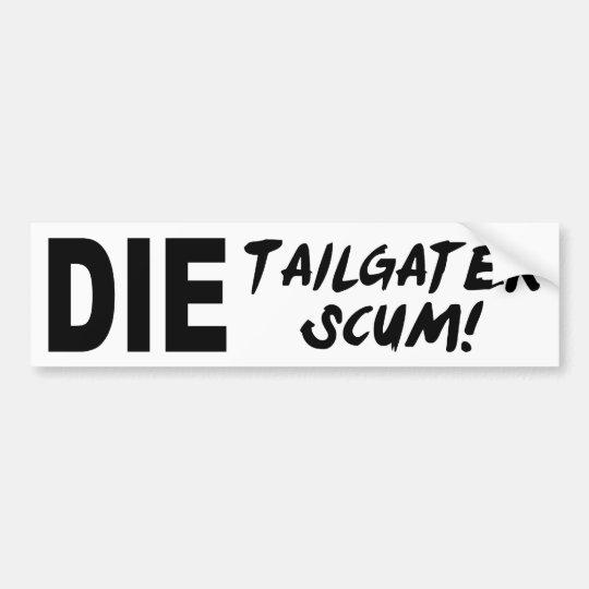 Tailgater Scum Bumper Sticker