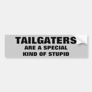 Tailgaters: A Special Kind of Stupid Bumper Sticker