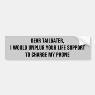 Tailgaters Are Not as Important as My Phone Bumper Sticker