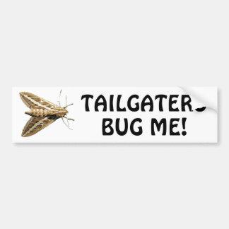 Tailgaters Bug Me Bumper Sticker