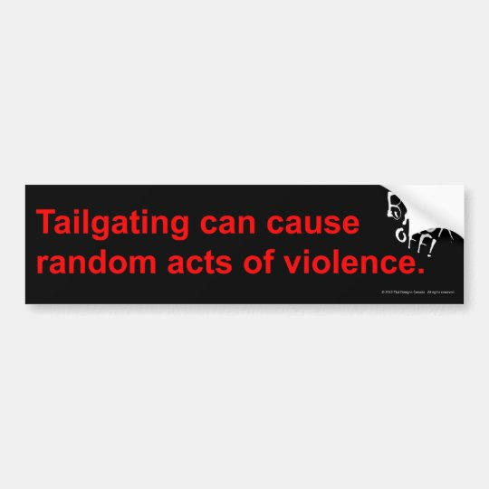 Tailgaters & Random Acts of Violence Warning Bumper