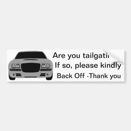 Tailgating? Bumper Sticker