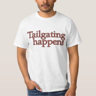 Tailgating Happens Tee Shirt