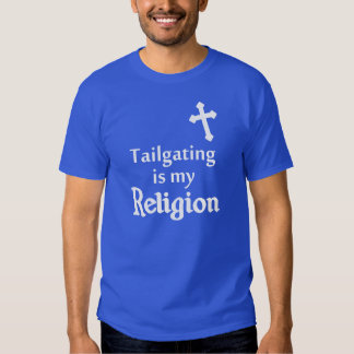 Tailgating is my Religion TShirt - Any Team Colors