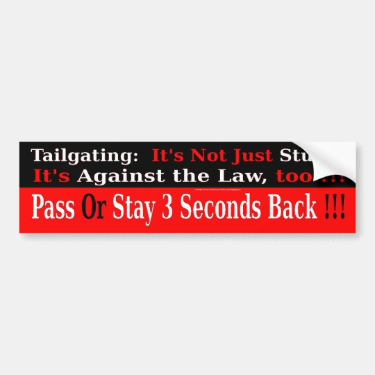 Tailgating: Not Just Stupid, Against the Law Too