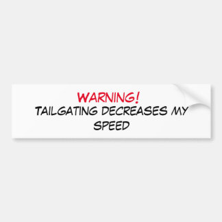 Tailgating Warning Bumper Sticker