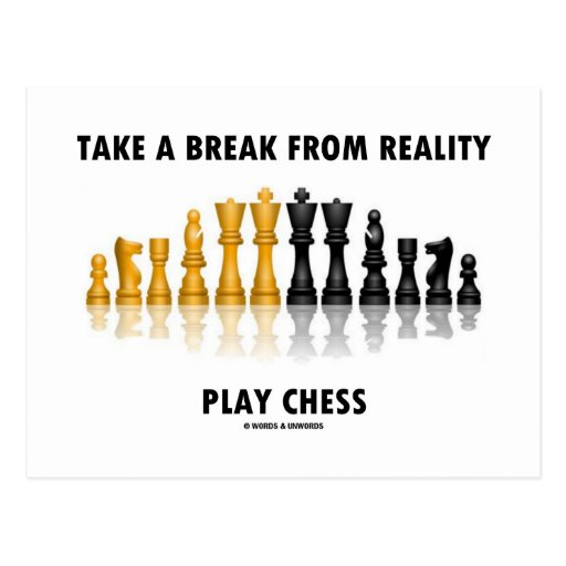 Take A Break From Reality Play Chess Postcard