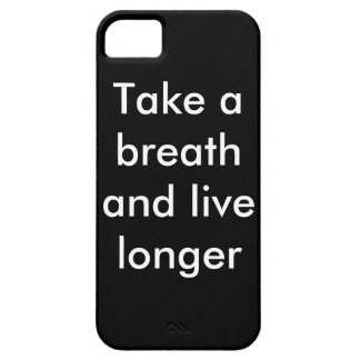 TAKE A BREATH AND LIVE LONGER iPhone 5 CASE