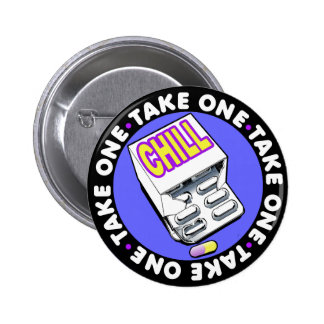 Take a chill pill 6 cm round badge