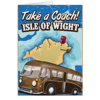 Take a coach to the Isle of Wight funny poster Card
