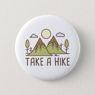 Take A Hike 6 Cm Round Badge