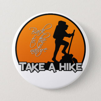 Take a hike button, large & customizable 7.5 cm round badge
