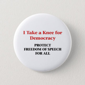 Take a Knee for Democracy -- Freedom of Speech 6 Cm Round Badge