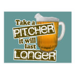 Take a Pitcher it Will Last Longer Postcards