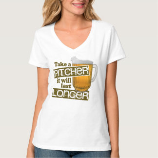 Take a Pitcher it Will Last Longer T-shirts
